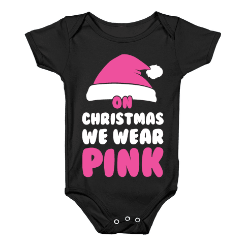 On Christmas We Wear Pink Baby Onesy