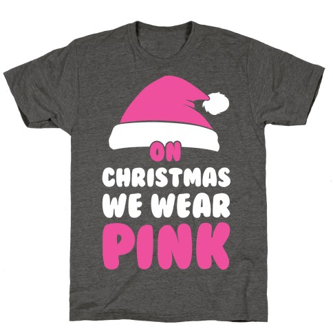 On Christmas We Wear Pink T-Shirt