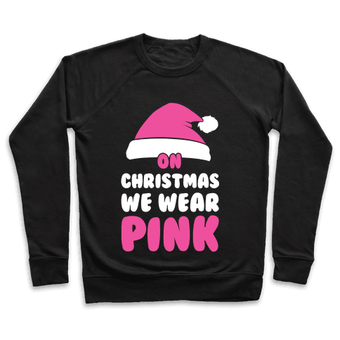On Christmas We Wear Pink Pullover