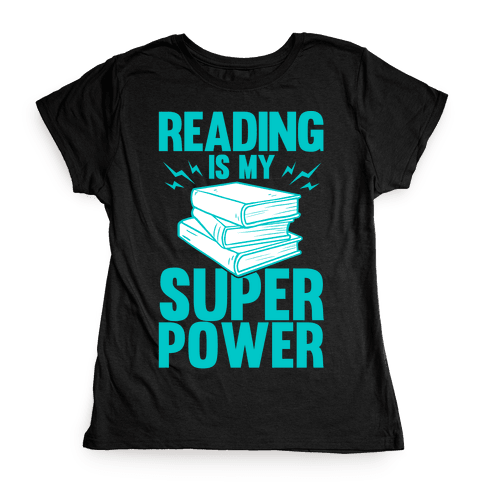 Reading Is My Super Power Womens T-Shirt