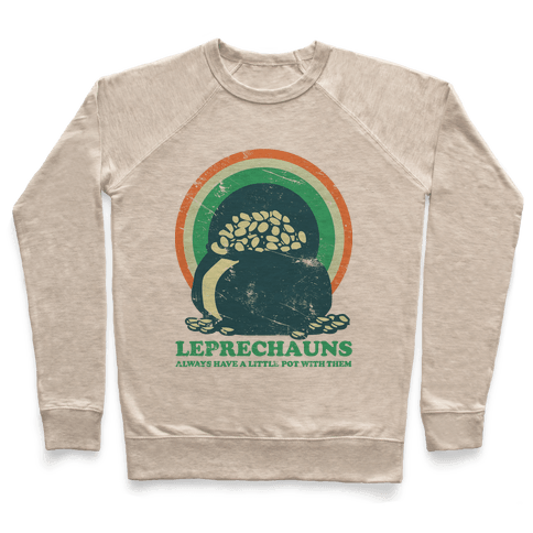 Leprechauns Always Have A Little Pot Pullover