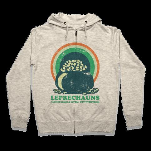 Leprechauns Always Have A Little Pot Zip Hoodie