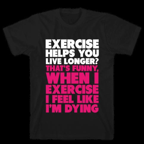 How Exercizing Makes Me Feel Mens T-Shirt