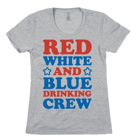 Red White and Blue Drinking Crew Womens T-Shirt