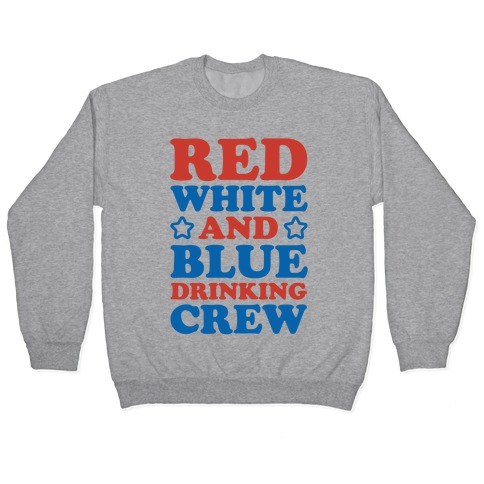 Red White and Blue Drinking Crew Pullover