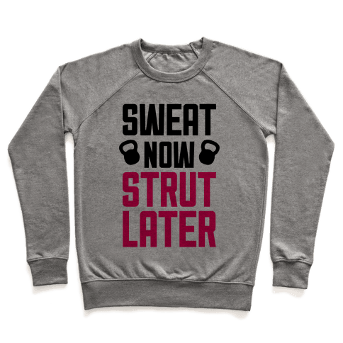 Sweat Now, Strut Later Pullover