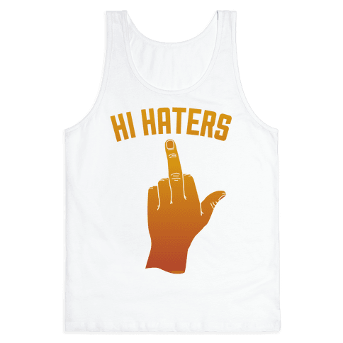 Hi Haters Tank Top