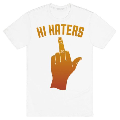 Hi Haters Mens T-Shirt