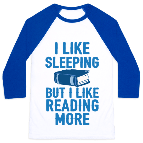 I Like Sleeping But I Like Reading More Baseball Tee