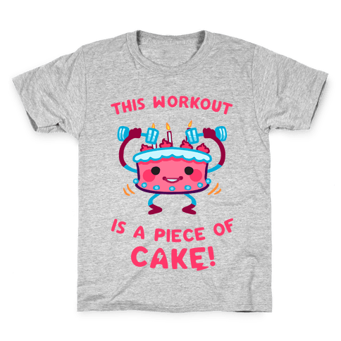 This Workout Is A Piece of Cake Kids T-Shirt
