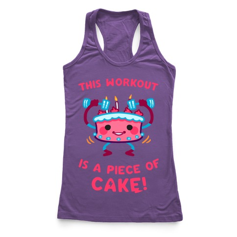 This Workout Is A Piece of Cake Racerback Tank Top