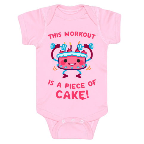 This Workout Is A Piece of Cake Baby Onesy