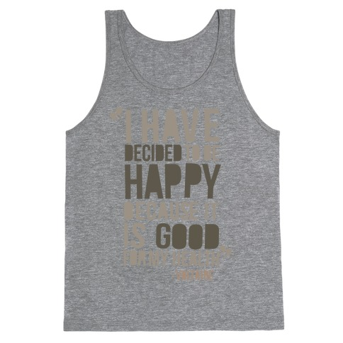I Have Decided to Be Happy Tank Top