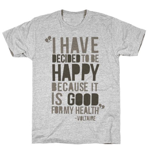 I Have Decided to Be Happy Mens T-Shirt