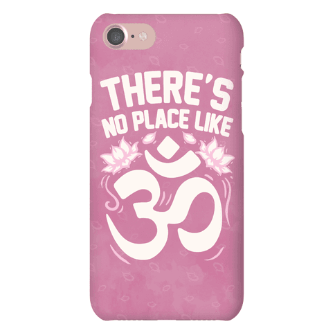 There's No Place Like OM Phone Case