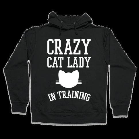 Crazy Cat Lady In Training Hooded Sweatshirt