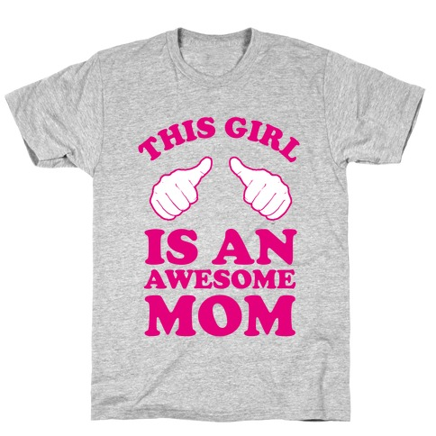 This Girl is an Awesome Mom T-Shirt