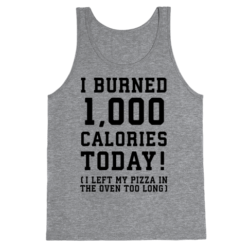 I Burned 1,000 Calories Today! Tank Top