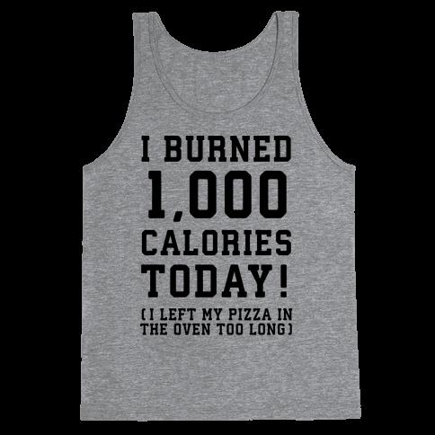 I Burned 1,000 Calories Today! Tank Top