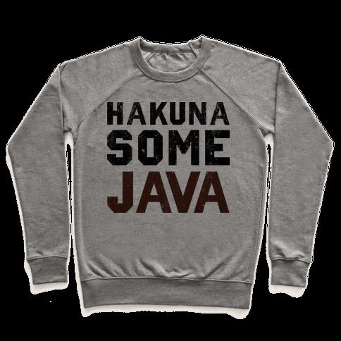 Hakuna Some Java (TANK) Pullover