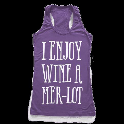I Enjoy Wine A Mer-lot Racerback Tank Top