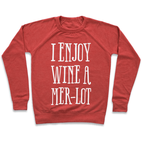 I Enjoy Wine A Mer-lot Pullover