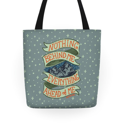 Nothing Behind Me, Everything Ahead Of Me (Kerouac) Tote