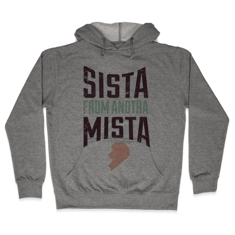Sister From Another Mister 2 Hooded Sweatshirt