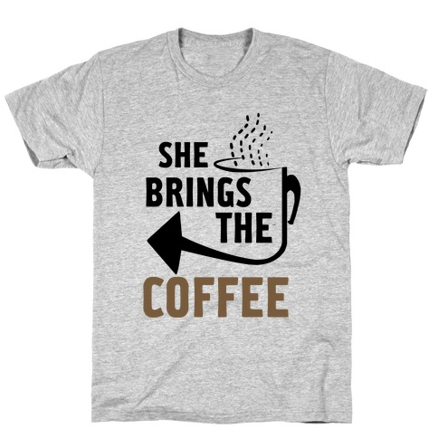 She Brings the Coffee Pt. 2 (Tank) T-Shirt