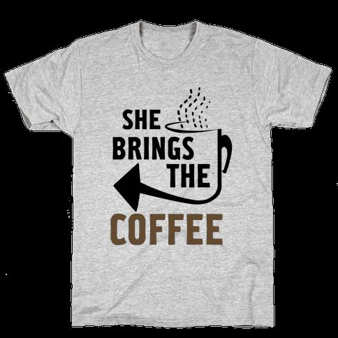 She Brings the Coffee Pt. 2 (Tank) Mens T-Shirt