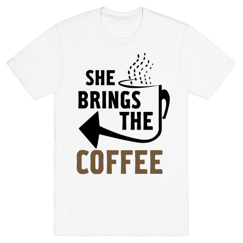 She Brings the Coffee Pt. 2 (Tank) Mens T-Shirt