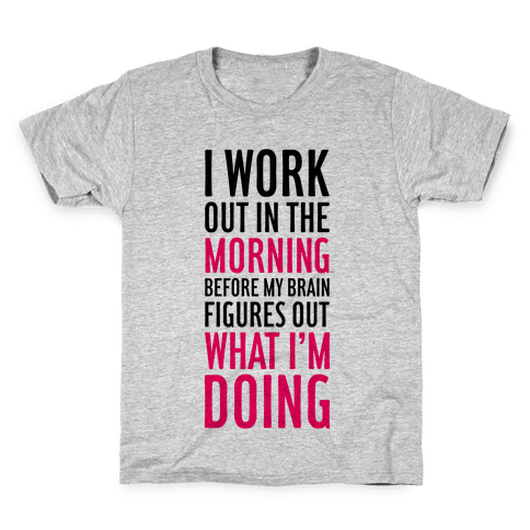 I Work Out In The Morning Kids T-Shirt