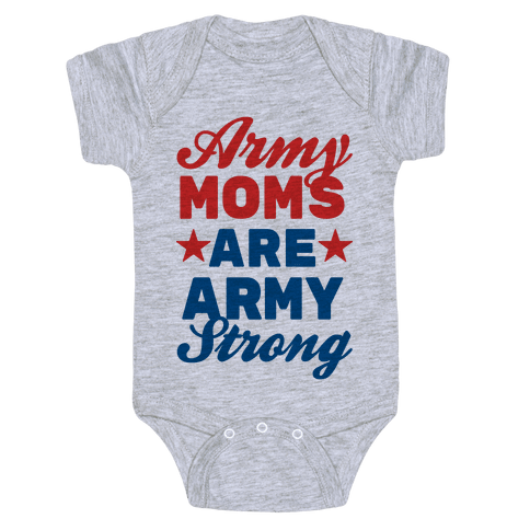 Army Moms Are Army Strong Baby Onesy