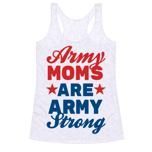 Army Moms Are Army Strong Racerback Tank Top