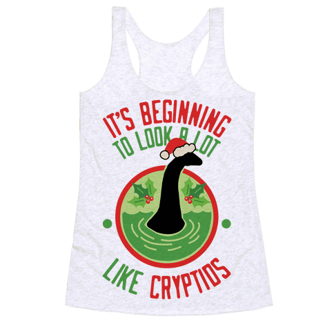 It's Beginning To Look A Lot Like Cryptids (Nessie) Racerback Tank Top