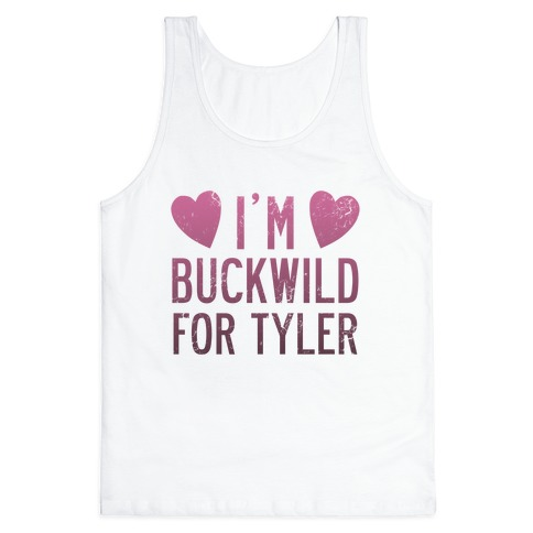 I'm Buckwild for Tyler Tank Top