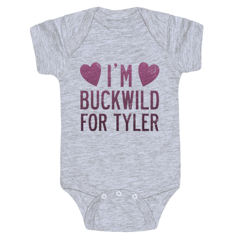I'm Buckwild for Tyler Baby Onesy