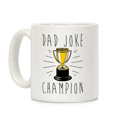 Dad Joke Champion Coffee Mug