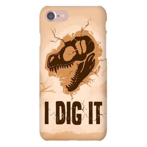 I Dig It Phone Case