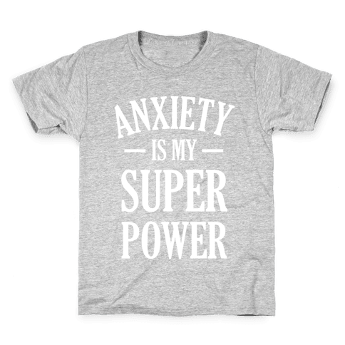 Anxiety Is My Superpower Kids T-Shirt