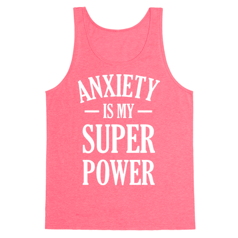 Anxiety Is My Superpower Tank Top