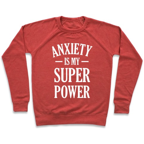 Anxiety Is My Superpower Pullover
