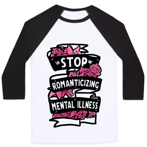 Stop Romanticizing Mental Illness