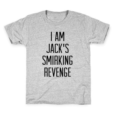 I Am Jack's Smirking Revenge Kids T-Shirt