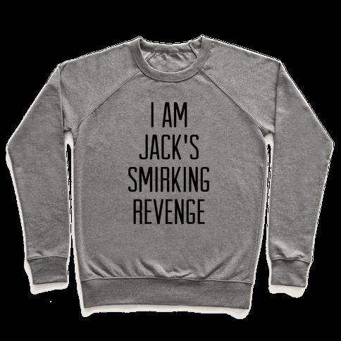 I Am Jack's Smirking Revenge Pullover