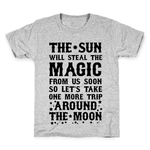 Let's Take One More Trip Around The Moon Kids T-Shirt