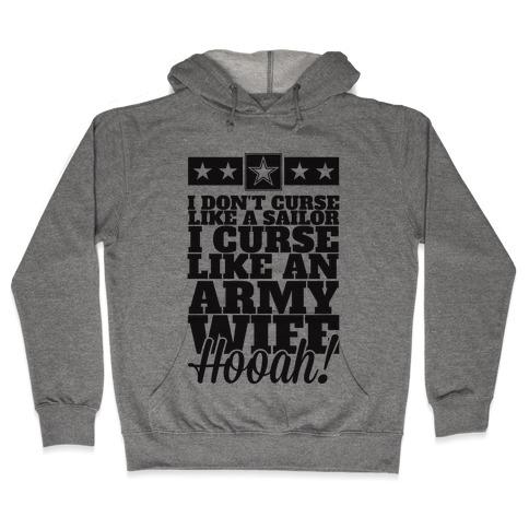 I Don't Curse Like A Sailor I Curse Like An Army Wife Hooded Sweatshirt