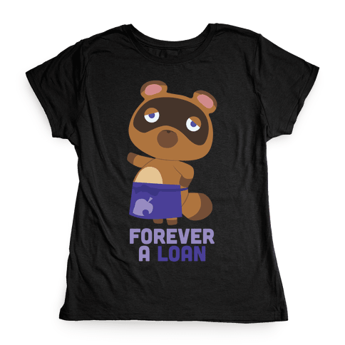 Forever A Loan Womens T-Shirt