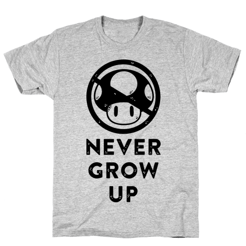 Never Grow Up Mens T-Shirt