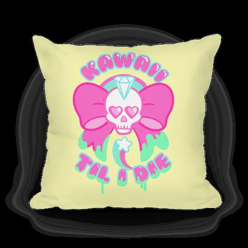 Kawaii Til I Die Pillow